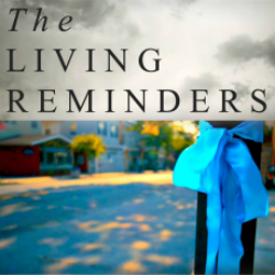 The Living Reminders